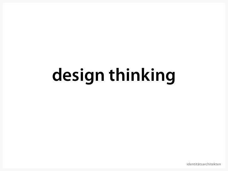 design thinking                      identitätsarchitekten