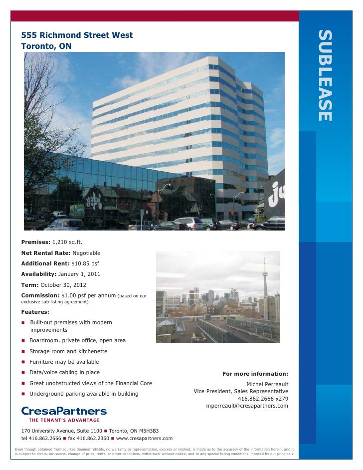 SUBLEASE   555 Richmond Street West   Toronto, ON   Premises: 1,210 sq.ft.   Net Rental Rate: Negotiable   Additional Rent...