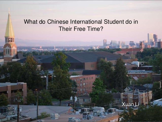 What do Chinese International Student do in Their Free Time? Xuan Li