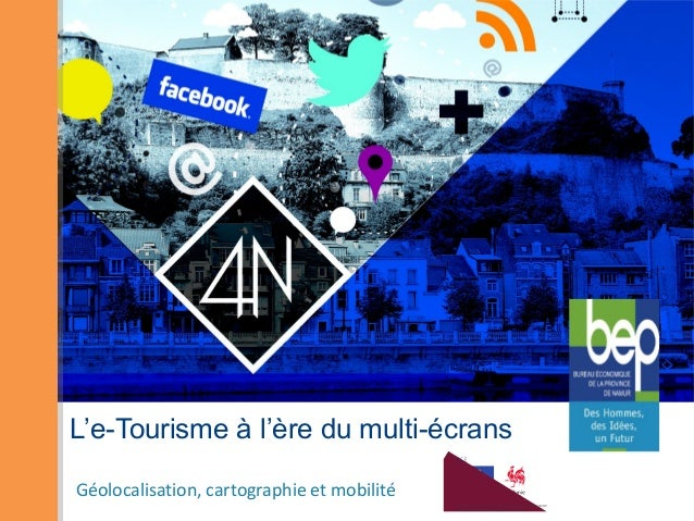 L'e-Tourisme à l'ère du multi-écransGéolocalisation, cartographie et mobilité