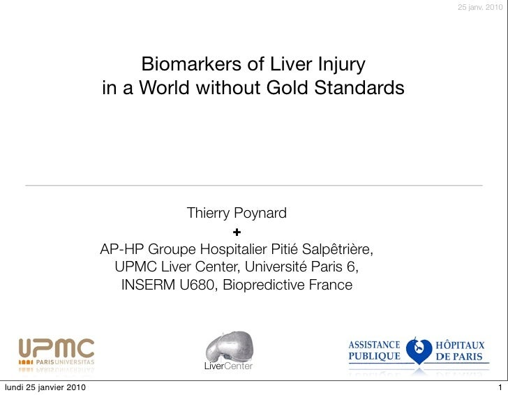 25 janv. 2010                                  Biomarkers of Liver Injury                         in a World without Gold ...