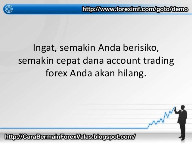 Risiko bermain trading forex