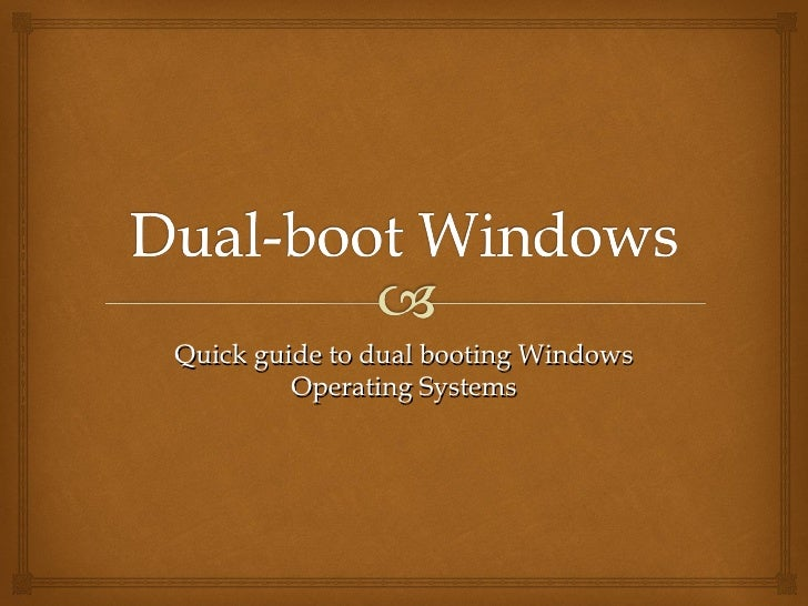 Quick guide to dual booting Windows Operating Systems