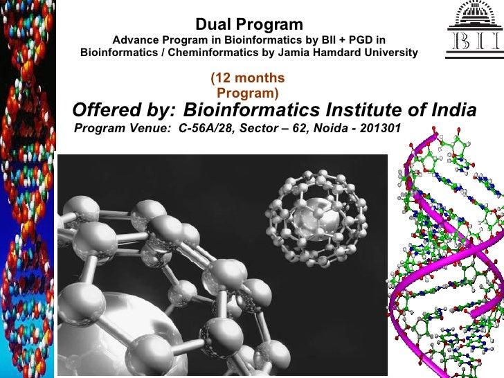 Dual Program Advance Program in Bioinformatics by BII + PGD in Bioinformatics / Cheminformatics by Jamia Hamdard Universit...