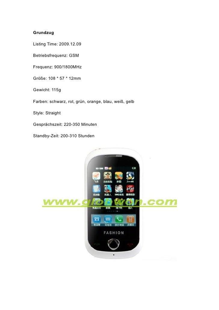 Grundzug  Listing Time: 2009.12.09  Betriebsfrequenz: GSM  Frequenz: 900/1800MHz  Größe: 108 * 57 * 12mm  Gewicht: 115g  F...
