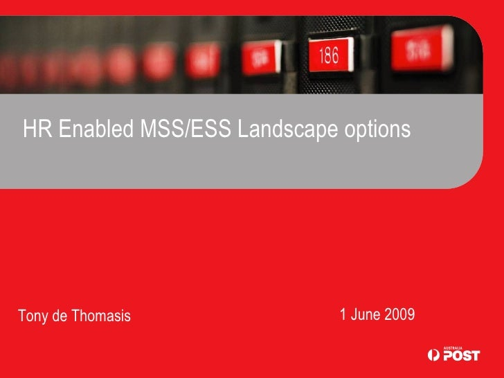 HR Enabled MSS/ESS Landscape options 1 June 2009 Tony de Thomasis