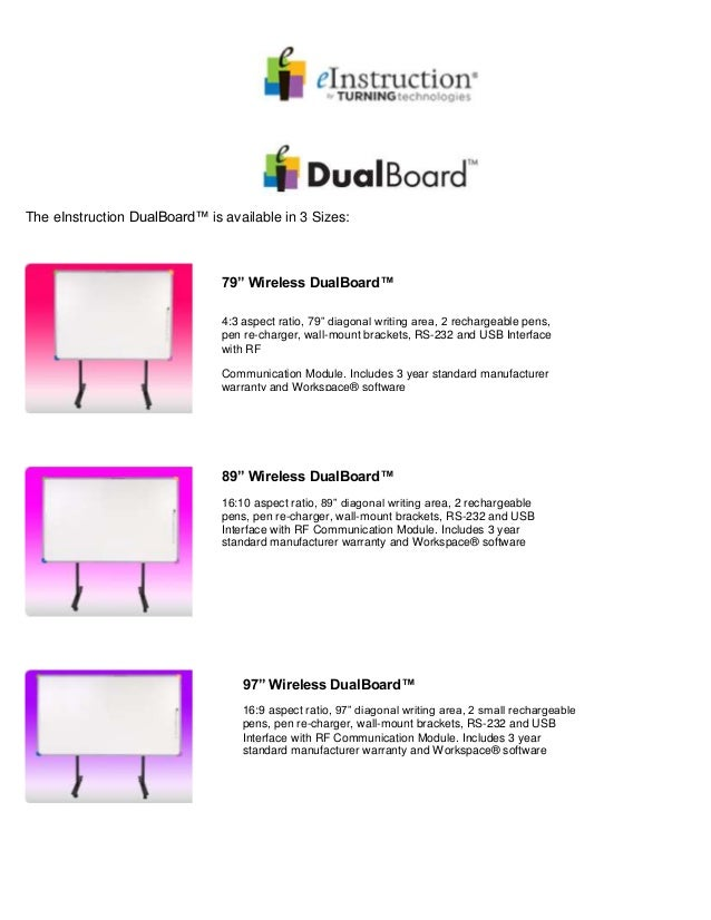 "The eInstruction DualBoard™ is available in 3 Sizes: 79"" Wireless DualBoard™ 4:3 aspect ratio, 79"" diagonal writing area, ..."