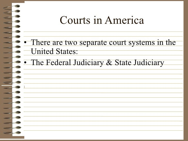 court system essay A comparison essay between the adversary system and the inquisitorial system: the adversary system is a method of trial that has been adopted by the uk, australia and new zealand under this system, two parties are vying to win a case before an impartial third party based on the presentation of facts and evidence.