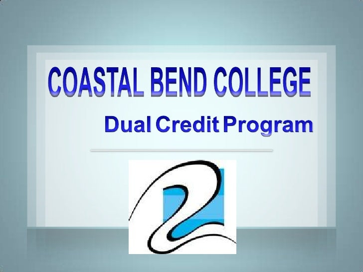 COASTAL BEND COLLEGE<br />DualCreditProgram<br />
