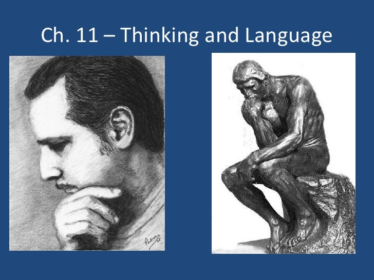 Ch. 11 – Thinking and Language