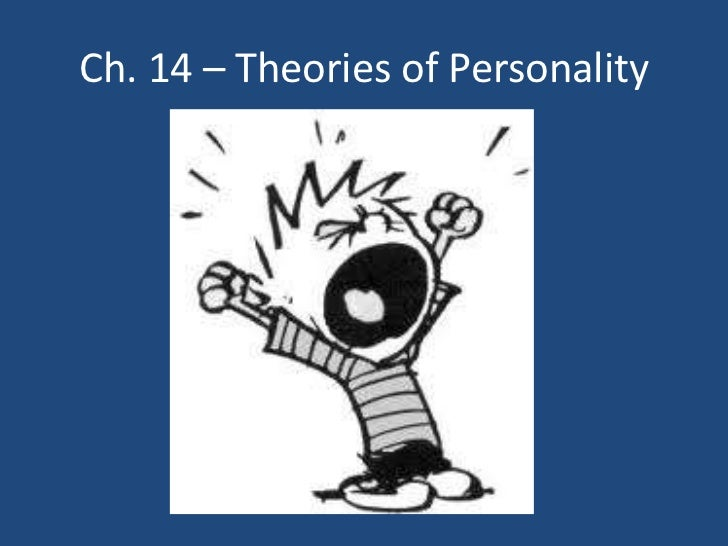 Ch. 14 – Theories of Personality