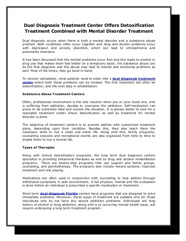 Dual Diagnosis Treatment Center Offers DetoxificationTreatment Combined with Mental Disorder TreatmentDual diagnosis occur...