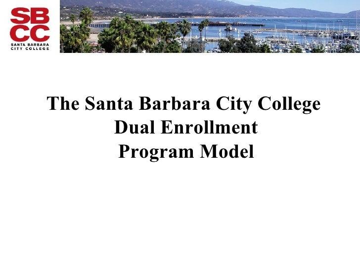 The Santa Barbara City College  Dual Enrollment Program Model