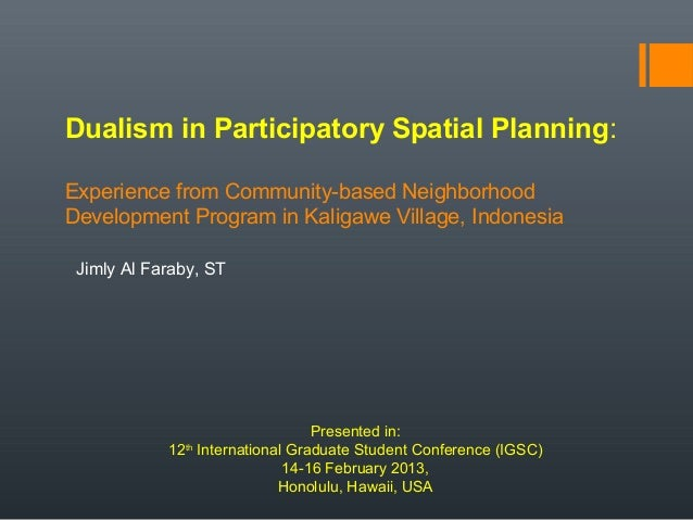 Dualism in Participatory Spatial Planning: Experience from Community-based Neighborhood Development Program in Kaligawe Vi...
