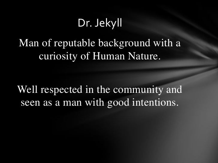 "the duality of human nature essay Read the ""strange case of dr jekyll and mr hyde"" and need to write theme paper that the topic is ""duality of human nature"" need citations and works cited page."