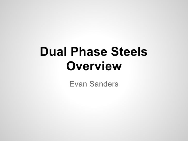 Dual Phase Steels    Overview    Evan Sanders