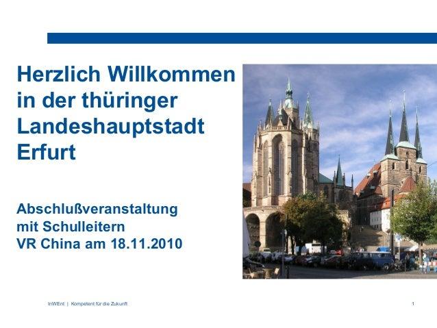 InWEnt | Kompetent für die Zukunft 1 Herzlich Willkommen in der thüringer Landeshauptstadt Erfurt Abschlußveranstaltung mi...