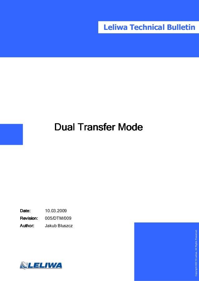 Leliwa Technical Bulletin                Dual Transfer ModeDate:Date:       10.03.2009Revision:   005/DTM/009Author:     J...