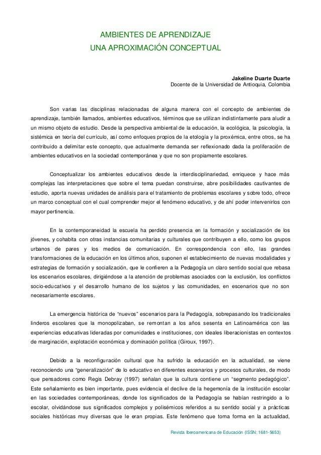 Revista Iberoamericana de Educación (ISSN: 1681-5653) AMBIENTES DE APRENDIZAJE UNA APROXIMACIÓN CONCEPTUAL Jakeline Duarte...