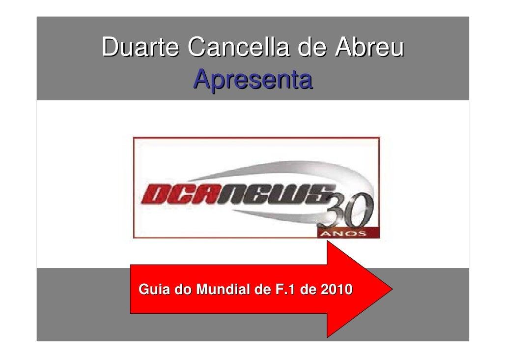 Duarte Cancella de Abreu        Apresenta       Guia do Mundial de F.1 de 2010