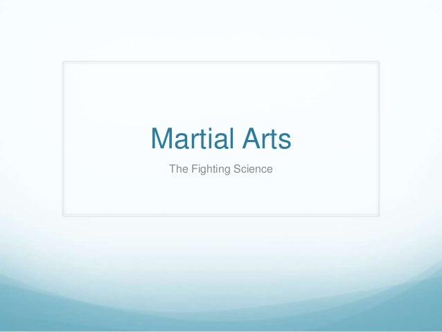 Martial Arts The Fighting Science