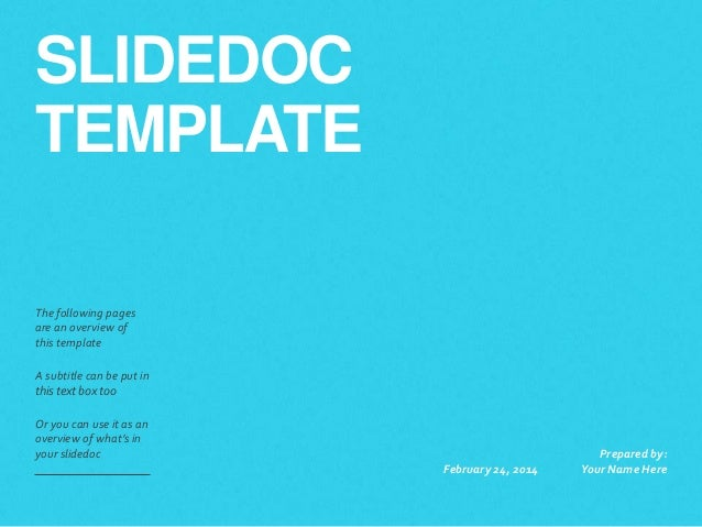 SLIDEDOC TEMPLATE The following pages are an overview of this template A subtitle can be put in this text box too Or yo...