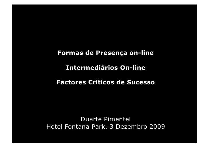 Formas de Presença on-line       Intermediários On-line    Factores Criticos de Sucesso                Duarte Pimentel Hot...