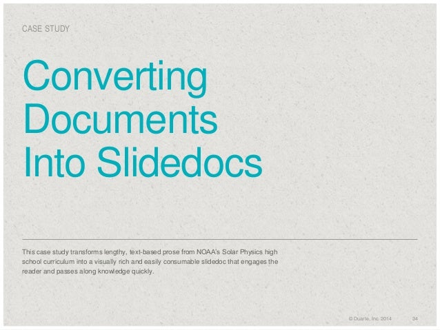 CASE STUDY  Converting Documents Into Slidedocs This case study transforms lengthy, text-based prose from NOAA's Solar Ph...