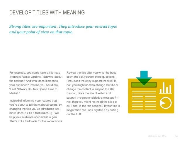 DEVELOP TITLES WITH MEANING Strong titles are important. They introduce your overall topic and your point of view on that ...