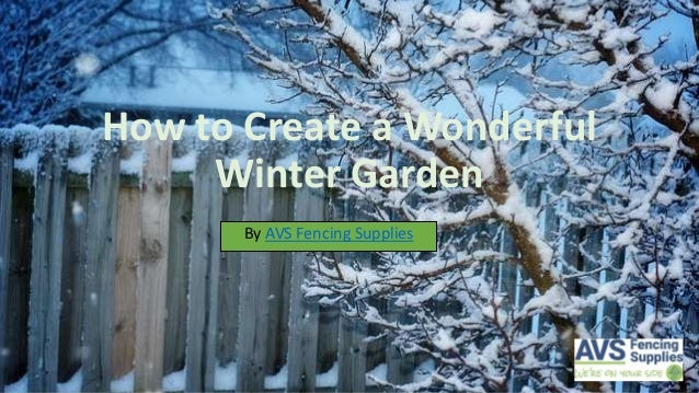 How To Create A Wonderful Winter Garden By AVS Fencing Supplies ...