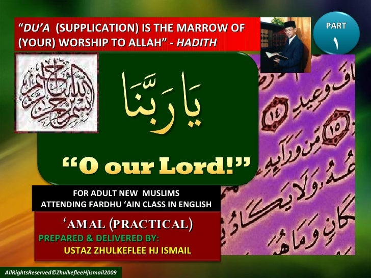 """"""" DU'A   (SUPPLICATION) IS THE MARROW OF (YOUR) WORSHIP TO ALLAH"""" -  HADITH FOR ADULT NEW  MUSLIMS ATTENDING FARDHU 'AIN C..."""