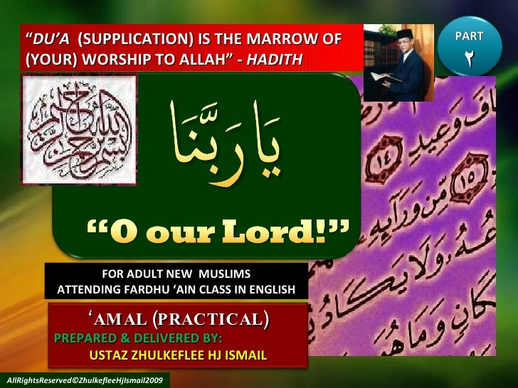""" DU'A   (SUPPLICATION) IS THE MARROW OF (YOUR) WORSHIP TO ALLAH"" -  HADITH FOR ADULT NEW  MUSLIMS ATTENDING FARDHU 'AIN C..."