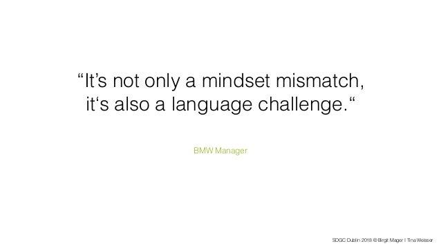 "SDGC Dublin 2018 © Birgit Mager I Tina Weisser ""It's not only a mindset mismatch, it's also a language challenge."" BMW Man..."