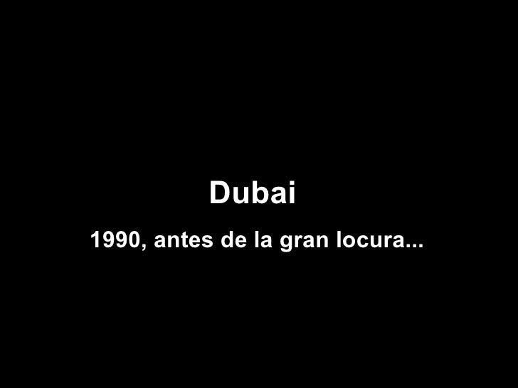 Dubai  1990, antes de la gran locura...