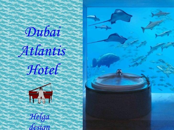 Dubai Atlantis Hotel Helga design