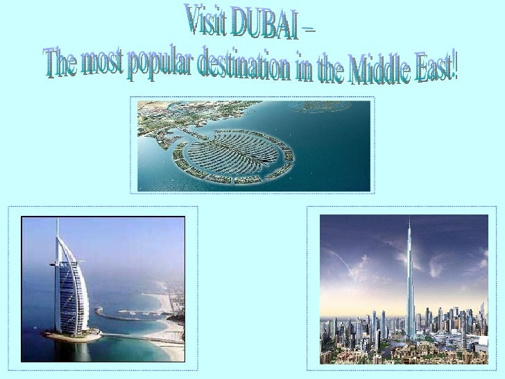 Visit DUBAI –  The most popular destination in the Middle East!