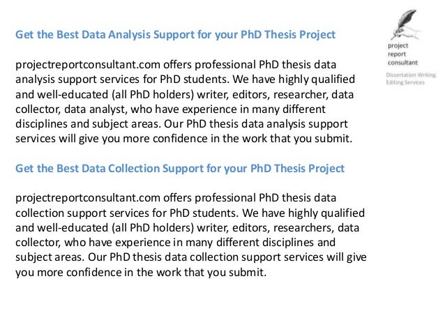 write data analysis dissertation The method chapter in a quantitative dissertation the method chapter is the place in which the exact steps you will be data analysis section.