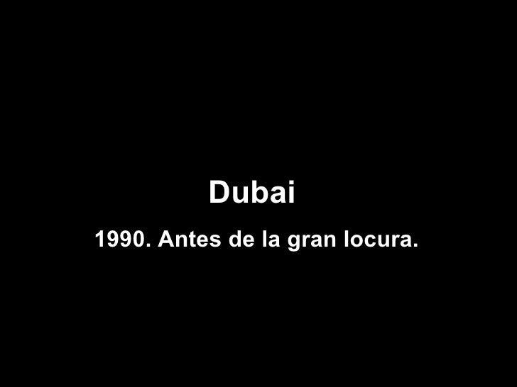 Dubai  1990. Antes de la gran locura.