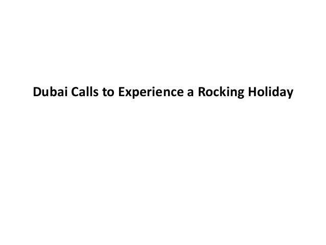 Dubai Calls to Experience a Rocking Holiday