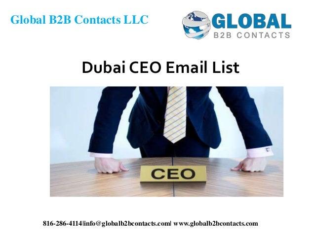 Dubai CEO Email List Global B2B Contacts LLC 816-286-4114|info@globalb2bcontacts.com| www.globalb2bcontacts.com