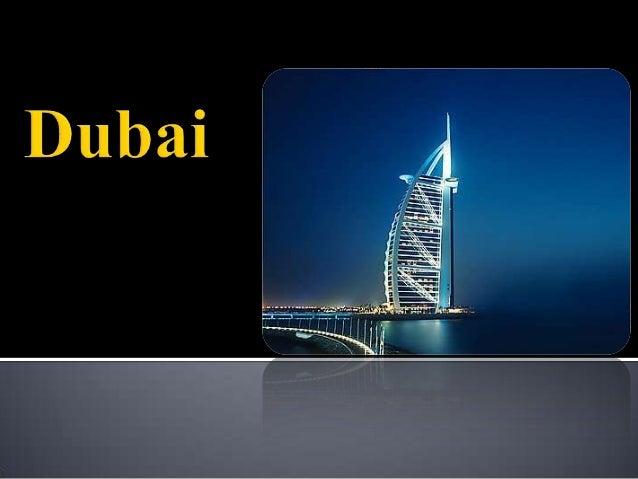 El Emirato de Dubái es uno de los siete emiratos que integran desde 1971 los Emiratos Árabes Unidos, ubicados en la cost...