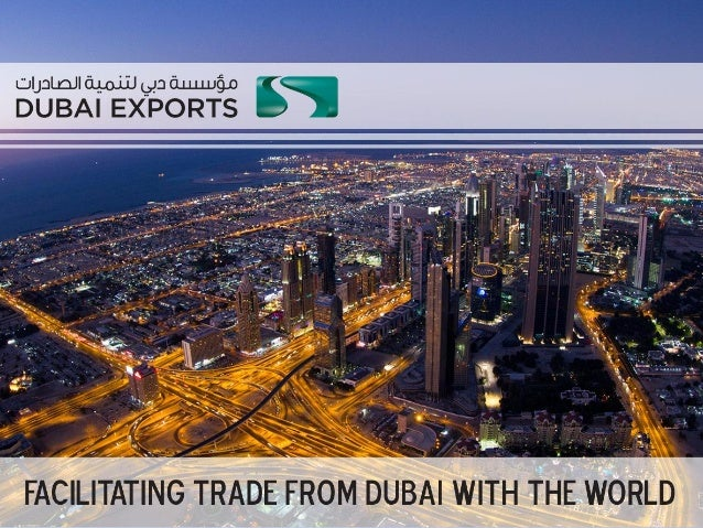 About Dubai Exports The Dubai Export Development Corporation (Dubai Exports) provides exporters with services required to ...