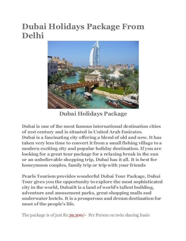 Dubai Holidays Package FromDelhiDubai Holidays PackageDubai is one of the most famous international destination citiesof 2...