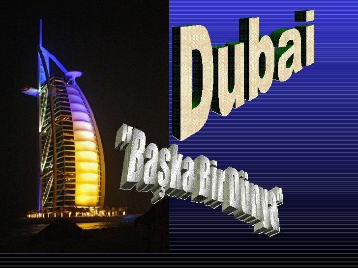 """Dubai """"Başka Bir Dünya"""""""