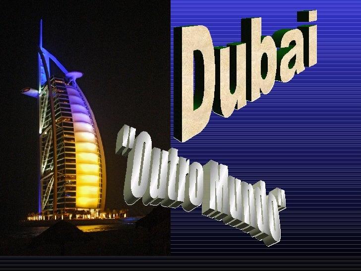 """Dubai """"Outro Mundo"""""""