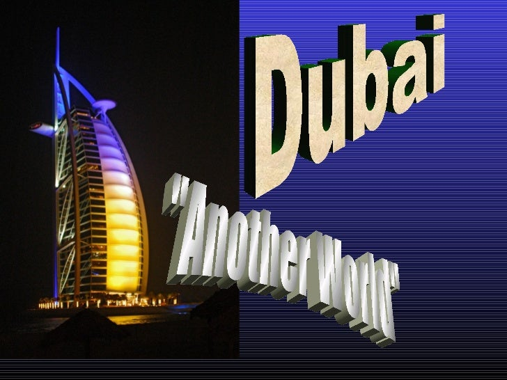 "Dubai ""Another World"""