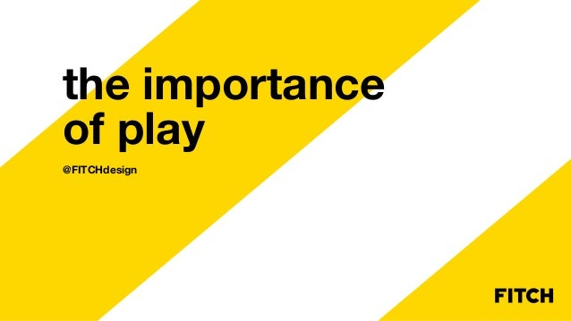 the importance of play @FITCHdesign