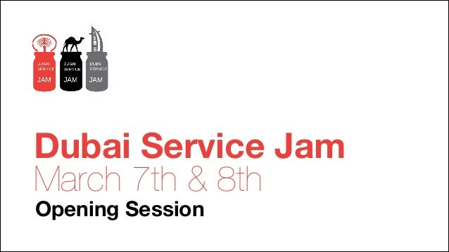 Dubai Service Jam March 7th & 8th Opening Session