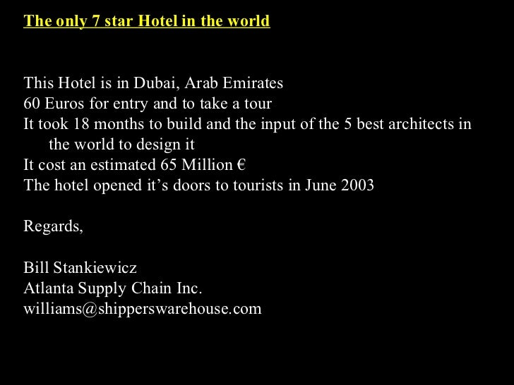 The only 7 star Hotel in the worldThis Hotel is in Dubai, Arab Emirates60 Euros for entry and to take a tourIt took 18 mon...
