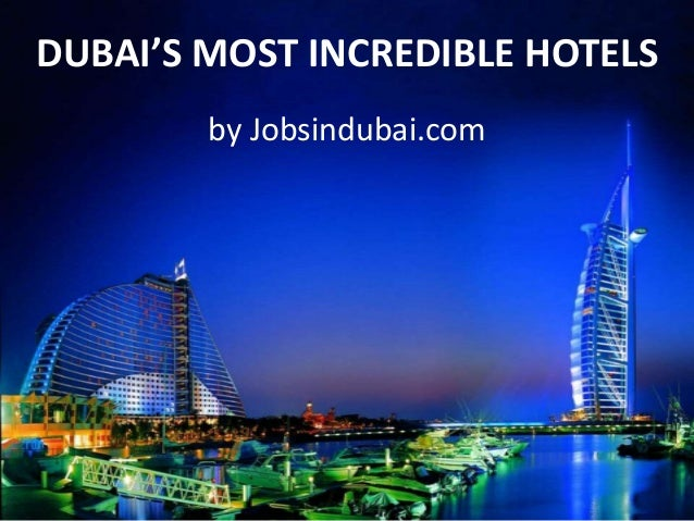 Jobsindubai dubai 39 s most incredible hotels for Upcoming hotels in dubai